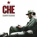 Alberto Iglesias / Che / Mercedes Sosa / Silvio Rodríguez / The Argentine Guerrilla - Che - the argentine guerrilla