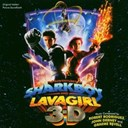Debney / Graeme Revell / John Debney / Lavagirls / Robert Rodriguez / Rodriguez / Sharkboy / Thiel / Weinstein - The adventures of sharkboy and lavagirl