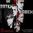 Die Toten Hosen - La Hermandad - En El Principio Fue El Ruido - En El Final El Silencio
