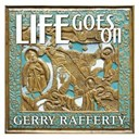 Gerry Rafferty - Life goes on