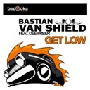 Bastian Van Shield - Get low