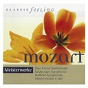 Cappella Coloniensis / Christian Altenburger / Classic Feeling: Meisterwerke Mozart / Deutsche Bachsolisten / Franz Liszt / Hans Graf / Helmut Winschermann / Linda Nicholson / Margarete Babinsky / Mozart Orchester Salzburg / Mozarteum Orchester Salzburg / Nicholas Kraemer / Petersen Quartett / Sandor Frigyes / Wiener Mozart Ensemble, Herbert Fraus, Bernd Heiser / Wiener Mozart Ensemble, Herbert Kraus, Hans Friedrich, Angelica Berger - Classic feeling: meisterwerke mozart