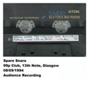 Spare Snare - 99p club, 13th note, glasgow, 08.09.1994