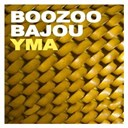 Boozoo Bajou - Yma