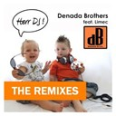 Denada Brothers - Herr dj - the remixes (feat. limec)