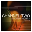 Channel Two - Spanish nights