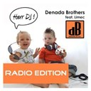 Denada Brothers - Herr dj (feat. limec) (radio edition)