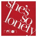 Nelson - She's so lonely