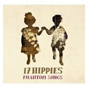 17 Hippies - Phantom songs