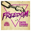 Taito Tikaro - Freedom (feat. chipper)