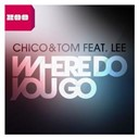 Chico / Thom - Where do you go (feat. lee)