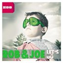 Joe / Rob - Let's go