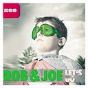 Joe / Rob - Let's go