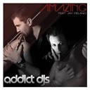 Addict Djs - Amazing (feat. jay delano)