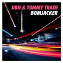 Dbn / Tommy Trash - Bomjacker