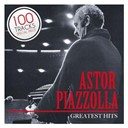 Astor Piazzolla - Greatest hits - 100 memorable performances