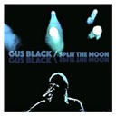 Gus Black - Split the moon (live at lido)