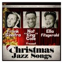 Ella Fitzgerald / Frank Sinatra / Nat King Cole - Christmas jazz songs (remastered)
