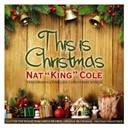 Nat King Cole - This is christmas (nat &quot;king&quot; cole performing timeless christmas songs)