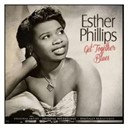 Esther Phillips - Get together blues