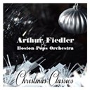 Arthur Fiedler / Boston Pops Orchestra - Christmas classics