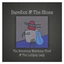 Barefoot / The Shoes - The notorious wishbone thief & the lollipop lady