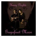 Grapefruit Moon - Heavy nights