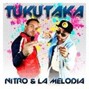 La Melodia / Nitro - Tukutaka