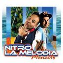 La Melodia / Nitro - Meneito