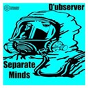 D'ubserver - Separate minds