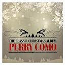 Perry Como - The classic christmas album (remastered)