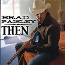 Brad Paisley - Then