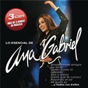 Ana Gabriel - Lo esencial de ana gabriel