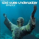 God Lives Underwater - Empty