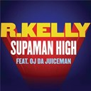 R. Kelly - Supaman high