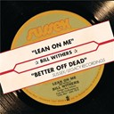 Bill Withers - Lean on me (digital 45)