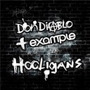 Don Diablo / Example - Hooligans