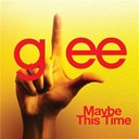 Glee Cast - Maybe this time (glee cast version feat. kristin chenoweth)