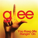 Glee Cast - You keep me hangin' on (glee cast version)