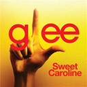Glee Cast - Sweet caroline (glee cast version)