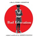 Alberto Iglesias - Bad education (la mauvaise éducation (bof))