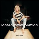 Kasia Cerekwicka - Fe-male