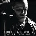 Mike Posner - Cooler than me