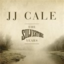 J. J. Cale - The silvertone years