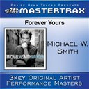 Michael W. Smith - Forever yours (performance tracks)