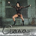 Ciara - Gimmie dat
