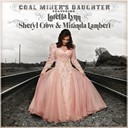 Loretta Lynn / Miranda Lambert / Sheryl Crow - Coal miner's daughter (featuring loretta lynn, sheryl crow and miranda lambert)