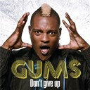 Gums - Don't give up