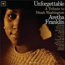 Aretha Franklin - Unforgettable: a tribute to dinah washington