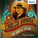 Carlos Gardel - The god of tango, vol. 6